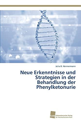 Neue Erkenntnisse und Strategien in der Behandlung der Phenylketonurie