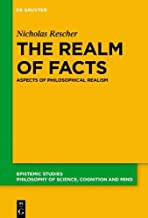 The Realm of Facts: Aspects of Philosophical Realism (Issn)