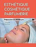 Esthétique - Cosmétique - Parfumerie : Préparation au BP/Bac pro