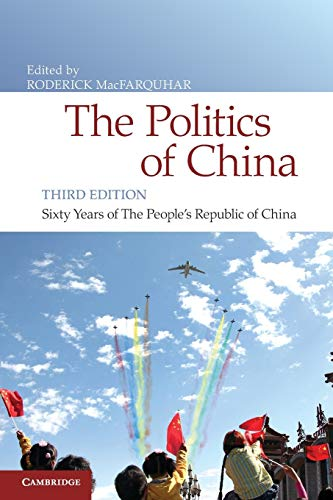 The Politics of China, Third Edition: Sixty Years of The People's Republic of China