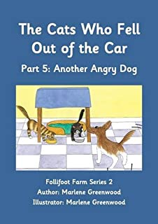The Cats Who Fell Out of the Car: Another Angry Dog Part 5 (Follifoot Farm Series 2)