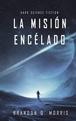 La Misión Encélado: Hard Science Fiction (Luna Helada)
