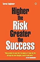 Higher the Risk, Greater the Success