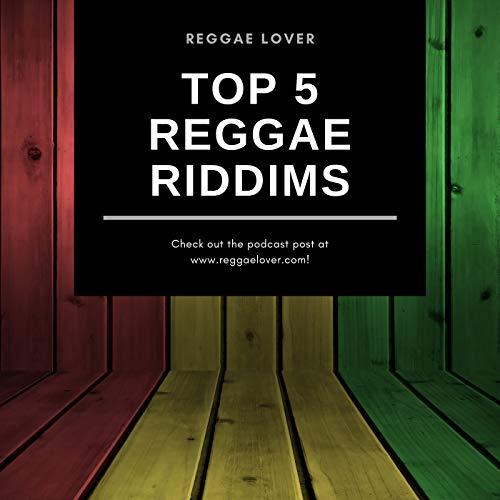 Top 5 Reggae Riddims