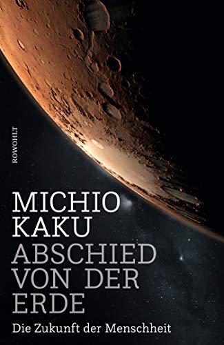 Abschied von der Erde: Die Zukunft der Menschheit