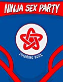 Ninja Sex Party Coloring Book