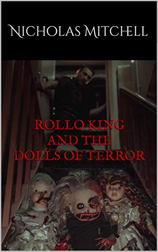 Rollo King and The Dolls Of Terror (English Edition)