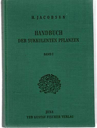 Handbuch der sukkulenten Pflanzen. Bd. 1. Abromeitiella bis Euphorbia