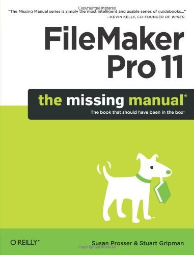 FileMaker Pro 11: The Missing Manual (Missing Manuals) by Susan Prosser (5-Jun-2010) Paperback