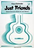JUST FRIENDS - arrangiert für zwei Gitarren [Noten / Sheetmusic] Komponist: SCHINDLER KLAUS