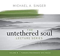 Turning Preference into Peace (Untethered Soul Lecture)