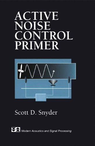 Active Noise Control Primer (Modern Acoustics and Signal Processing) by Scott D. Snyder (2000-05-05)
