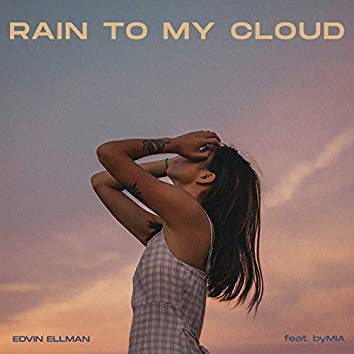Rain To My Cloud