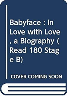 Babyface : In Love with Love, a Biography (Read 180 Stage B)