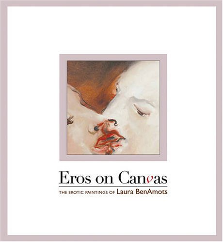 Eros On Canvas: The Erotic Paintings of Laura