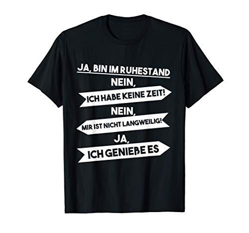 Ja, Ich BIn Im Ruhestand - Rentnerin, Rentner, Rente T-Shirt