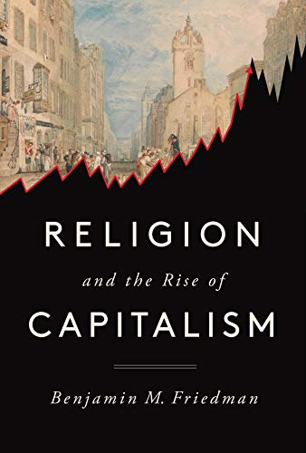 Compare Textbook Prices for Religion and the Rise of Capitalism 1st Edition Edition ISBN 9780593317983 by Friedman, Benjamin M.