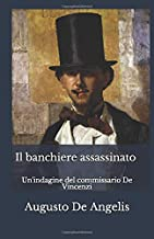 Il banchiere assassinato (Illustrato): Un'indagine del commissario De Vincenzi