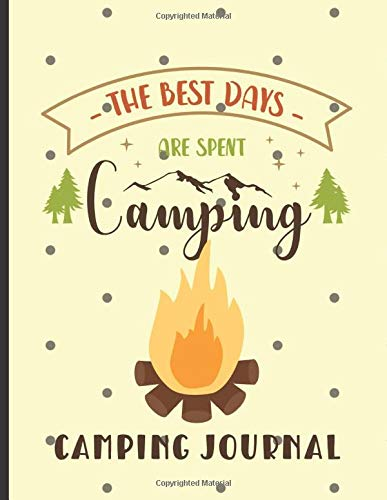 Camping Journal: Fantastic Family Camping Journal for Planning Your Trip and Recording Special Camping Memories  to Create a Lasting Family Keepsake (Family Camping Planners) [Idioma Inglés]