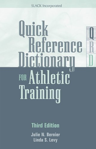 Quick Reference Dictionary for Athletic Training 3rd (third) Edition by Bernier EdD...