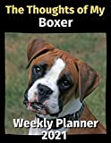 The Thoughts of My Boxer: Weekly Planner 2021