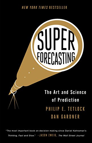 Compare Textbook Prices for Superforecasting: The Art and Science of Prediction Reprint Edition ISBN 9780804136716 by Tetlock, Philip E.,Gardner, Dan