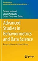 Advanced Studies in Behaviormetrics and Data Science: Essays in Honor of Akinori Okada (Behaviormetrics: Quantitative Approaches to Human Behavior (5))