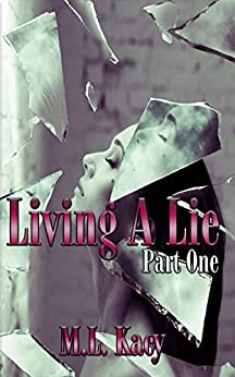 Living A Lie: Part One by [M.L. Kacy]