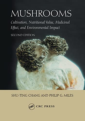 Mushrooms: Cultivation, Nutritional Value, Medicinal Effect, and Environmental Impact (English Edition)