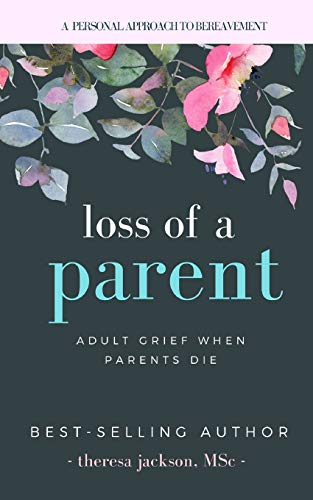 Loss of a Parent: Adult Grief When Parents Die