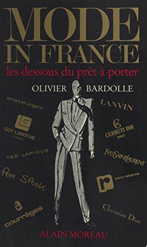 Mode in France: Les dessous du prêt à porter (French Edition)