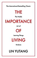The Importance of Living: The Noble Art of Leaving Things Undone (Prelude Psychology Classics)