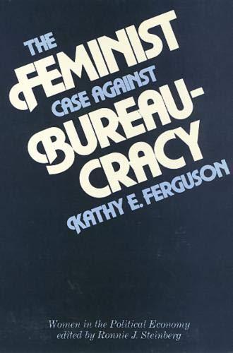 Feminist Case Against Bureaucracy (Women In The Political...