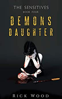 Demon's Daughter (The Sensitives Book 4) by [Rick Wood]