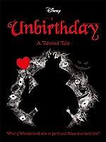 Disney Alice in Wonderland: Unbirthday (Twisted Tales)