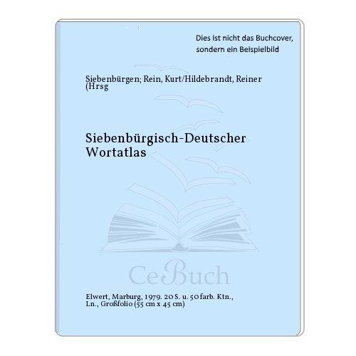 Deutscher Sprachatlas - Regionale Sprachatlanten / Siebenbürgisch-Deutscher Sprachatlas / Siebenbürgisch-deutscher Wortatlas