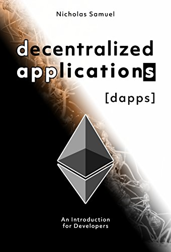 Decentralized Applications (DAPPS): An Introduction for Developers (English Edition)