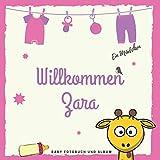 Willkommen Zara Baby Fotobuch und Album: Personalisiertes Baby Fotobuch und Fotoalbum, Das erste Jahr, Geschenk zur Schwangerschaft und Geburt, Baby Name auf dem Cover