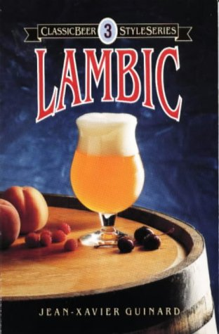 Lambic: v. 3 (Classic Beer Style)