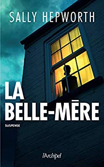 La belle-mère par [Sally Hepworth, Maryline Beury]
