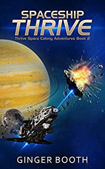 Spaceship Thrive (Thrive Space Colony Adventures Book 2) by [Ginger Booth]