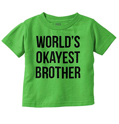 Worlds Okayest Brother | Bro Broski Sibling Toddler T Shirt