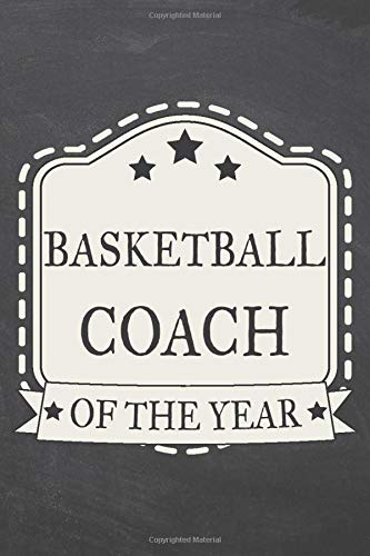 Basketball Coach of the Year: Basketball Notebook or Journal - Size 6 x 9 - 110 Dot Grid White Pages - Office Equipment, Supplies - Funny Basketball Gift Idea for Christmas or Birthday