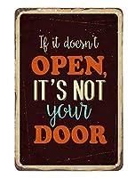 AOYEGO If It Doesn't Open It's Not Your Door ブリキ看板 ビンテージメタルブリキ看板 カフェ バー パブ ショップ 壁装飾 面白い レトロサイン メンズ レディース 8 x 12インチ