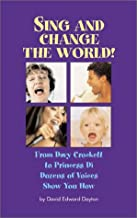 Sing and Change the World: From Davy Crockett to Princess Di...Dozens of Voices Show You How