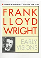 Frank Lloyd Wright: Early Visions