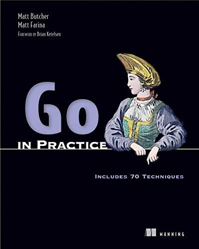 Go in Practice: Includes 70 Techniques