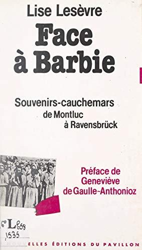 Face à Barbie: Souvenirs-cauchemars, de Montluc à Ravensbrück (French Edition)