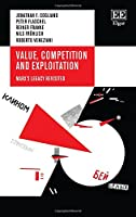 Value, Competition and Exploitation: Marx's Legacy Revisited