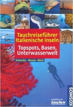 Tauchreiseführer Italienische Inseln von Leda Monza ,,Martino Motti ,,Frank Schneider ( 4. Januar 2011 )